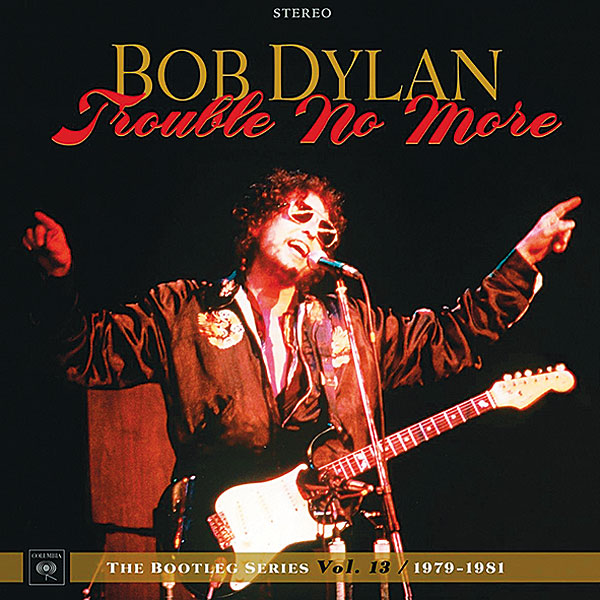 918music.Bob-Dylan-Trouble-No-More.jpg